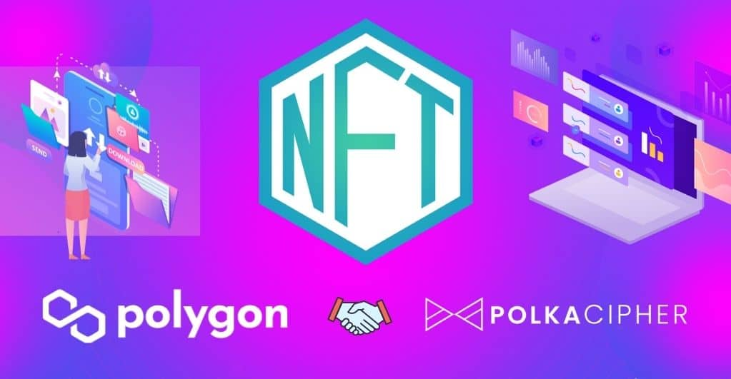 PolkaCipher Datenschutz aktiviert NFTs kommen zu Polygon