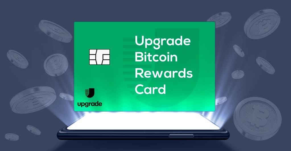 Upgrade, Inc. startet Upgrade Bitcoin Rewards Card