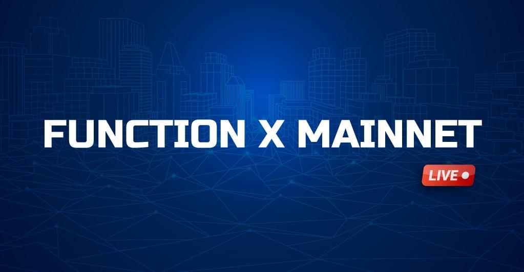 Zeit, an die Realität zu glauben: Function X Mainnet ist da